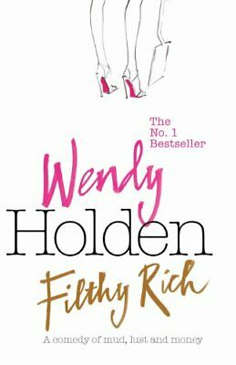 Filthy Rich by Holden, Wendy Hardback Book The Fast Free Shipping