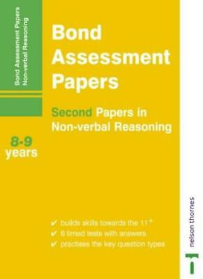Bond Assessment Papers - Second Papers in Non-Verbal Reasoning 8-9 years By And