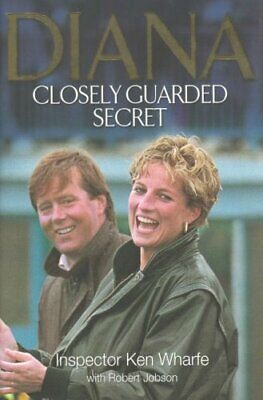 Diana : Closely Guarded Secret by Wharfe, Ken