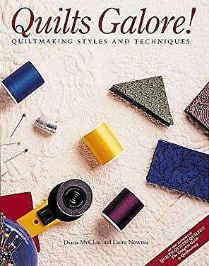 Quilts Galore! : Quiltmaking Styles and Techniques by McClun, Diana -ExLibrary