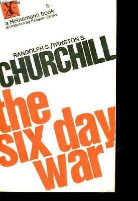 The Six Day War. - Randolph S. Churchill And Winston S. Churchill. - 1967
