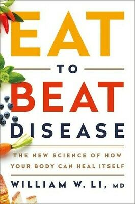 Eat to Beat Disease: The New Science of How Your Body Can Heal Itself [New Books