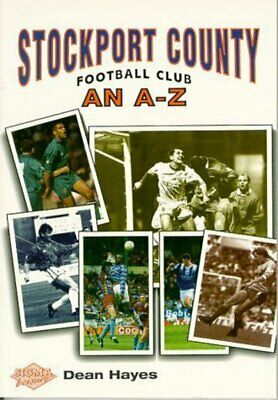 Stockport County Football Club: an A-Z by Dean Hayes (Paperback / softback)