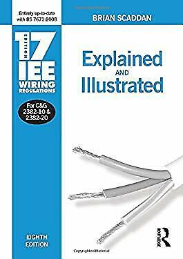 IEE Wiring Regulations : Explained and Illustrated by Scaddan, Brian