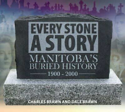 Every Stone a Story: Manitobas Buried History