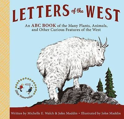 Letters of the West: An ABC Book of the Many Plants, Animals, and Other Curious
