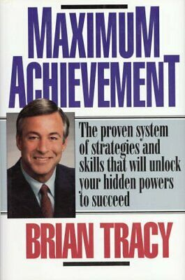 Maximum Achievement: The Proven System of Strategies and Skil... by Tracy, Brian