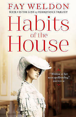 Weldon, Fay, Habits of the House (Love and Inheritance), Very Good Book