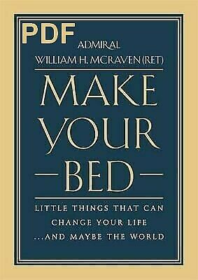 Make Your Bed: Little Things That Can Change Your Life.And Maybe the World P.D.F