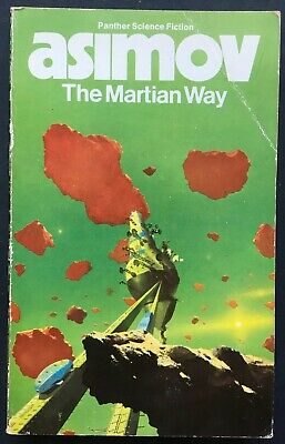 The Martian Way by Isaac Asimov. Panther Science Fiction, 1982. Good Condition