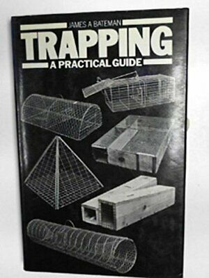 Trapping: A Practical Guide by Bateman, James A. Hardback Book The Cheap Fast