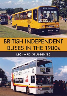 Richard Stubbings-British Independent Buses In The 1980S BOOK NEW