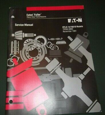 Eaton Fuller Rtlo-14/16618 Trsm-0890 Transmission Service Shop Repair Manual