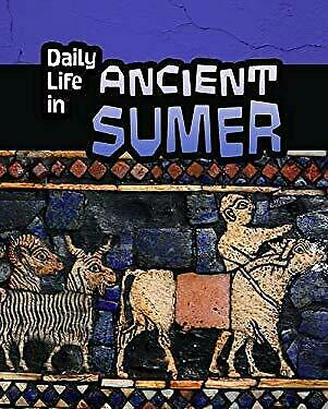 Daily Life in Ancient Sumer (Infosearch: Daily Life in Ancient Civilizations)