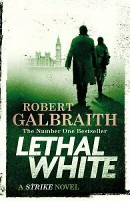 Lethal White Cormoran Strike Book 4 by Robert Galbraith 9780751572858