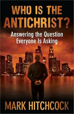 NEW Who Is the Antichrist? By Mark Hitchcock Paperback Free Shipping