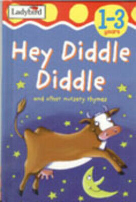 Toddler rhymetime: Hey diddle diddle: Hey Diddle Diddle by Unknown (Hardback)