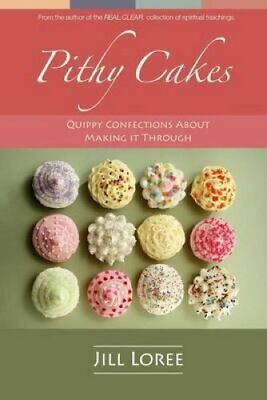 Pithy Cakes Quippy Confections about Making It Through 9780996143639 | Brand New