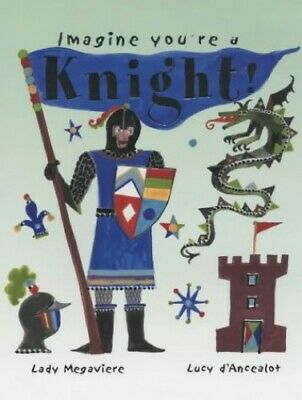 Knight! (Imagine You're a.) by Clibbon, Meg Hardback Book The Fast Free Shipping