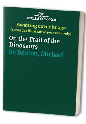 On the Trail of the Dinosaurs by Benton, Michael Hardback Book The Fast Free