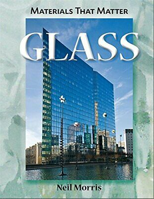 Glass (Materials That Matter) by Morris, Neil Hardback Book The Fast Free