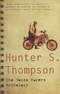 The gonzo papers anthology by Hunter S. Thompson (Paperback / softback)