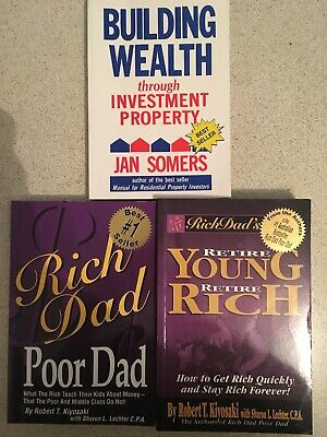Rich Dad Poor Dad, Retire Young Retire Rich, Building Wealth Thru Investment Pro