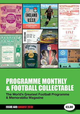 Reduced Price - Issue 449 August 2018 - Programme Monthly & Football Collectable