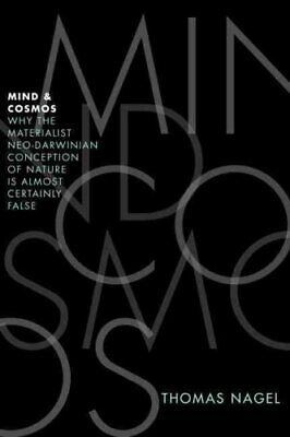 Mind and Cosmos Why the Materialist Neo-Darwinian Conception of... 9780199919758