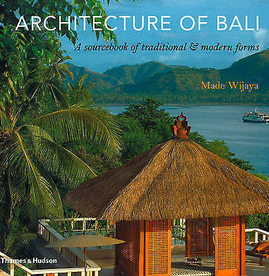 Architecture of Bali. A Sourcebook of Traditional & Modern Forms by Wijaya, Made