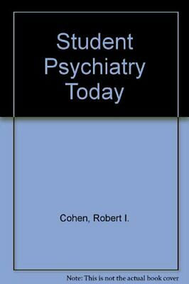Student Psychiatry Today By Robert I. Cohen, Jerome J. Hart. 9780750603225