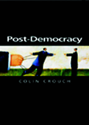 Post-Democracy by Colin Crouch 9780745633152 | Brand New | Free UK Shipping
