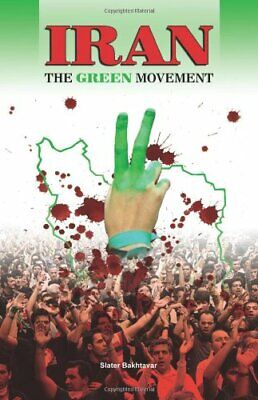 Iran: The Green Movement By Slater Bakhtavar