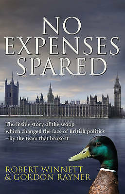 No Expenses Spared by Gordon Rayner, Robert Winnett (Hardback) Book