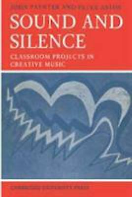 Sound and Silence by Paynter, John-ExLibrary