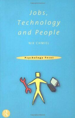 Jobs, Technology and People (Psychology Focus) By Nik Chmiel