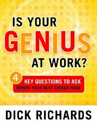Is Your Genius at Work?: 4 Key Questions to Ask Before Your Next Career Move By