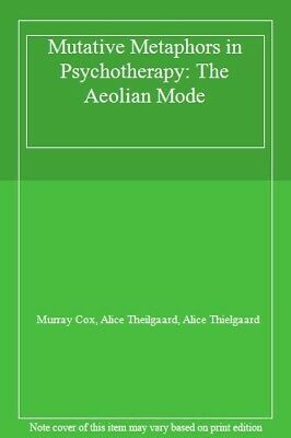 Mutative Metaphors in Psychotherapy: The Aeolian Mode By Murray .9780422618106