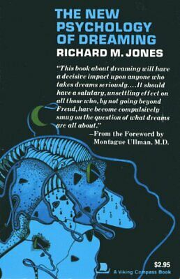 The New Psychology of Dreaming (Pelican books) By Richard M. Jones