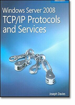 Windows Server® 2008 TCP/IP Protocols and Services (PRO-Other) By Joseph Davies