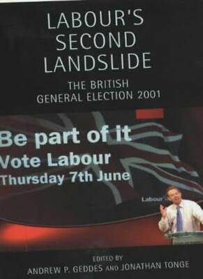 Labour's Second Landslide: The British General Election 2001 (Political Analyse
