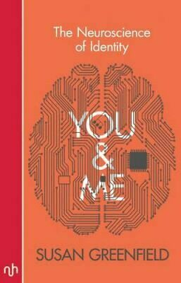 You & Me: The Neuroscience of Identity by Susan Greenfield (Paperback, 2017)