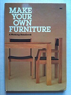 Make Your Own Furniture: A Working Handbook, , Used; Good Book