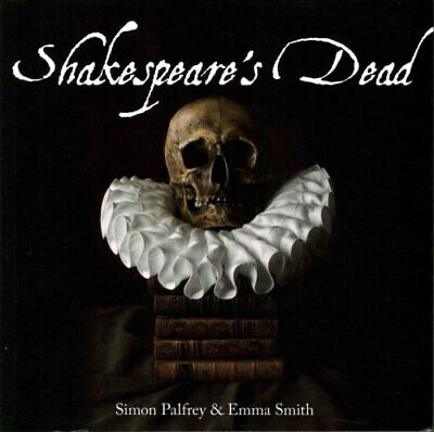 Shakespeare's Dead by Emma Smith 9781851242474 | Brand New | Free UK Shipping