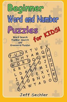 Beginner Word and Number Puzzles for Kids: Word Search, Numb... by Sechler, Jeff