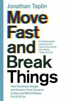 NEW Move Fast and Break Things By Jonathan Taplin Paperback Free Shipping