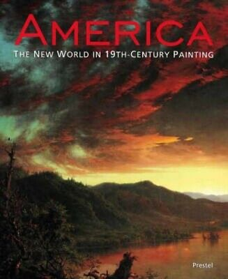 America: the New World in 19th-century painting by Stephan Koja (Hardback)