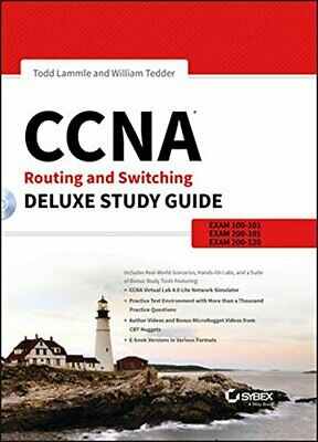 CCNA Routing and Switching Deluxe Study Guide: Exams 100-101, 200-101, and 200-