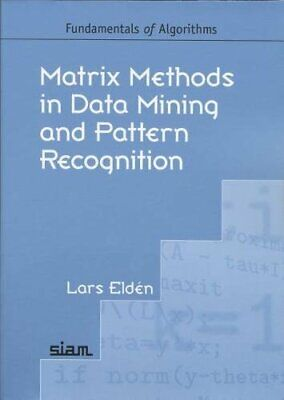 Matrix Methods in Data Mining and Pattern Recognition (Fundamentals of Algorith