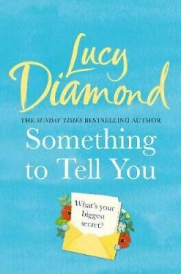 Something to Tell You by Lucy Diamond 9781509851126   Brand New